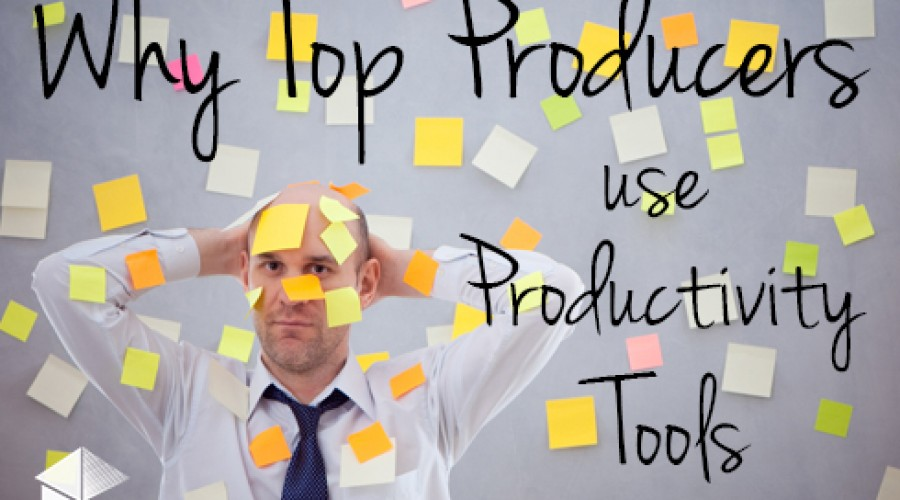 So Much to Do, So Little Time – Why Top Producers use Productivity Tools